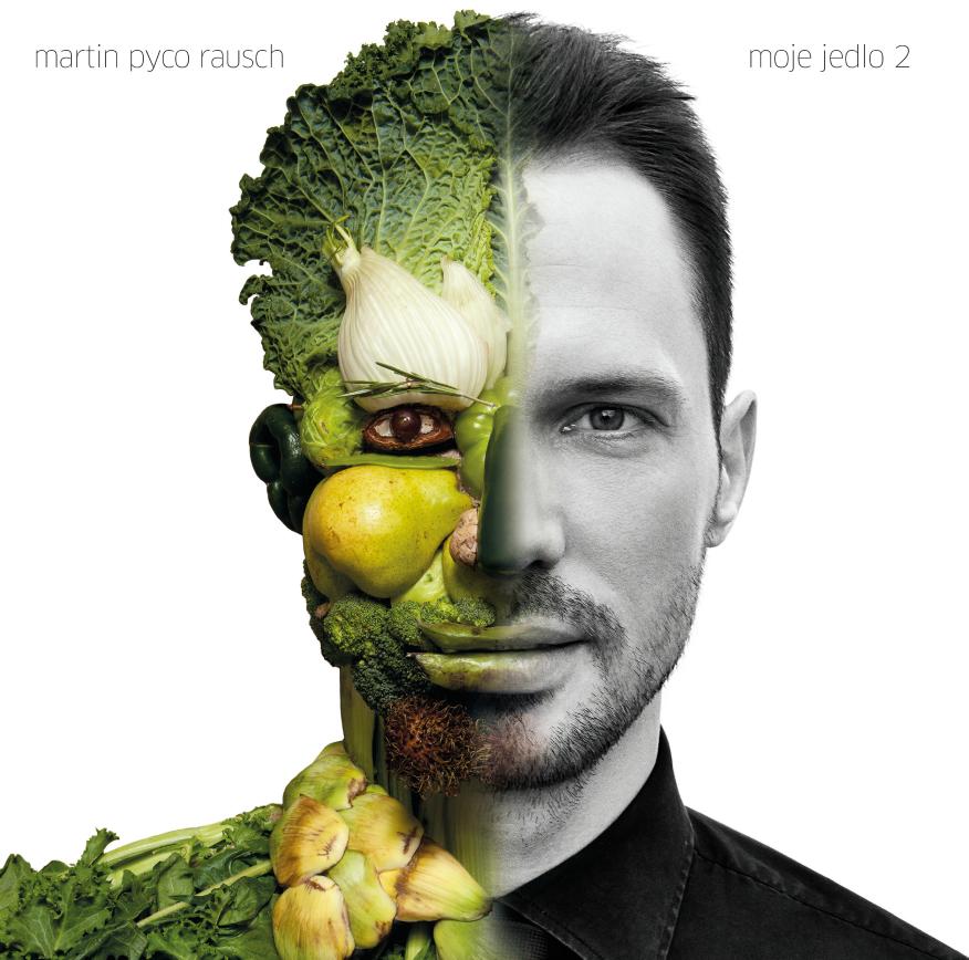 """Martin """"Pyco"""" Rausch: ...a pokračovanie Moje jedlo 2"""
